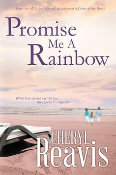 Free Book - Promise Me A Rainbow, by Cheryl Reavis, is free in the Kindle store, courtesy of publisher Bell Bridge Books.