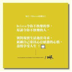 早安!;)  Delete令你不快樂的事,原諒令你不快樂的人, 別對現實生活過於苛求,砥礪自己常以心存感激的心情,盡情享受人生 !