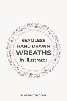 Learn how to make seamless floral wreaths in Illustrator using the pattern brush tool. These are very easy to make and can add that extra something to logo and cards. #illustrator #adobeillustrator #graphicdesign