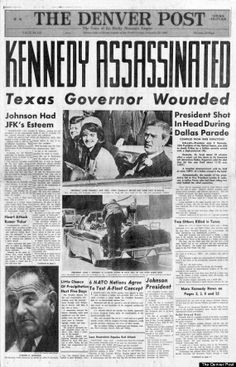 Front page The Denver Post on Friday November 22 1963 after President John F. Kennedy's assassination in Dallas. Notes describe the hurried process it took to get coverage in the afternoon editions of the newspaper John F. Kennedy, Los Kennedy, Newspaper Front Pages, Vintage Newspaper, History Facts, World History, Kennedy Assassination, Historia Universal, Denver Post
