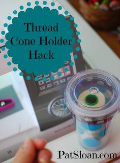 Pat Sloan thread cone holder hack button