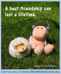 A best friendship can last a lifetime. ElderWisdomCircle.org #advice #quotes #inspiration