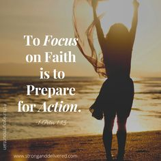 1 Peter 1:13 Pray For Strength, Matthew 17, 1 Peter, Close Your Eyes, Focus On Yourself, New Perspective, To Focus, It Cast, Take That