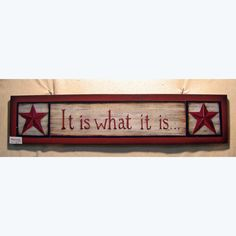 It Is What It Is Wood Sign with barn stars by folk artist and designer Laurie Sherrell by lauriesherrell on Etsy
