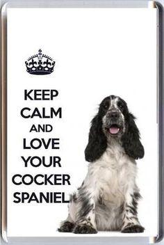 Keep calm & <3 your cocker spaniel