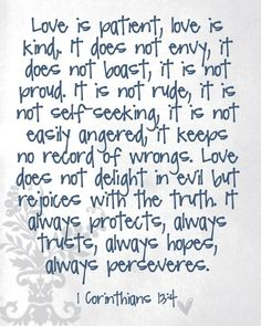 Love is patient  Love is kind  It does not envy  ... fiance has this tattooed and I love the saying - Click image to find more Art Pinterest pins
