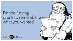 I'm too fucking drunk to remember what you wanted. Christmas Ecards, Christmas Fun, Xmas, Movie Drinking Games, Over It Quotes, Bad Santa, Holiday Movie, Favorite Words, Favorite Things