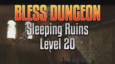 Bless Online Dungeon - Sleeping Ruins Scale Level 20