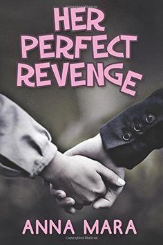 Her Perfect Revenge by Anna Mara http://www.amazon.com/dp/1499511426/ref=cm_sw_r_pi_dp_i8dmub10NV4MR