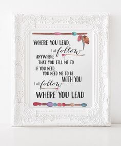 A personal favorite from my Etsy shop https://www.etsy.com/listing/271483957/gilmore-girls-print-song-where-you-lead
