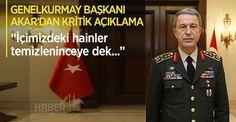 Genelkurmay Başkanı Akar'dan kritik açıklama!