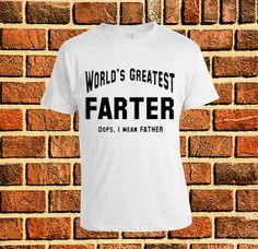 World's Greatest Farter Custom Tshirt, print screen Tshirt, Awesome Tshirt for Men, Size s --> 5xl
