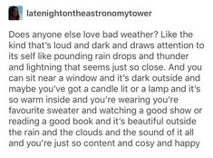 I want a rain room. A room of windows. In the ceiling, the entirety of the walls… I want a rain room. A room of windows. In the ceiling, the entirety of the walls, just so I can but surround my thunderstorms when it rains Pretty Words, Beautiful Words, Happy Thoughts, Deep Thoughts, Personalidad Infj, Describe Me, I Can Relate, Make Me Happy, Writing Prompts