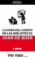 La hora del cuento en las bibliotecas : claves para su organización / Joan  de Boer.. -- Barcelona : UOC, 2017.