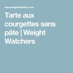 Tarte aux courgettes sans pâte | Weight Watchers