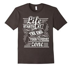 Men's Life Starts At The End Of Your Comfort Zone T-Shirt... https://www.amazon.com/dp/B06XBXM8FS/ref=cm_sw_r_pi_dp_x_hjrXybPHW2N7D