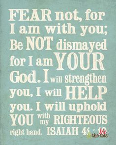 Isaiah 4110 Fear not for I am with you... JPEG by YouMeandtheTots, $6.00 They have three verses I like that we could put between windows