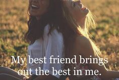 @Raven Oliver @kenzi dale.. and sometimes the worst! thats why they call it best friends lol