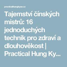 Tajemství čínských mistrů: 16 jednoduchých technik pro zdraví a dlouhověkost   Practical Hung Kyun: Sebeobrana, síla/kondice, osobní rozvoj – čínský box a šerm