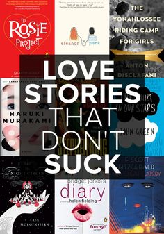 9 Romance Books For People Who Hate Romance Novels - a few of these I probably wouldn't read, but loved The Rosie Project!