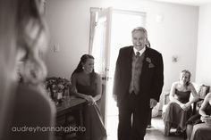 i love the idea of taking a picture of the first time the dad sees the bride. adorable.