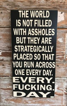 funny signs & funny signs ` funny signs for home ` funny signs humor ` funny signs hilarious ` funny signs fails ` funny signs for work ` funny signs for home hilarious ` funny signs for bathroom Funny Wood Signs, Fun Signs, Wooden Signs, Wooden Boards, Metal Signs, Sarcastic Quotes, Funny Quotes, Funny Memes, Asshole Quotes