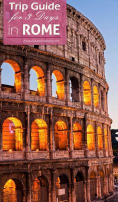 Trip Guide for 3 Days in Rome. It would be impossible for anyone to talk about…