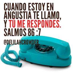 Cuando estoy en angustia te llamo y Tú me respondes. Salmos 86 :7
