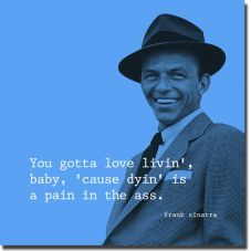 Frank Sinatra will always be one of my favorites. Singer, actor, man, whatever. He is an icon. Love Me Quotes, Great Quotes, Quotes To Live By, Life Quotes, Inspirational Quotes, Life Sayings, Motivational, Frank Sinatra Quotes, Online Shopping Quotes