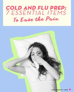 Cold and Flu Prep: 7 Essential Items to Ease the Pain The supplies you need for when a demon bug hits!