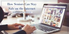 How Seniors Can Stay Safe on the Internet
