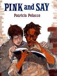 Pink and Say: Patricia Polacco- Excellent book to use as a read aloud to help develop students' background knowledge about the Civil War.