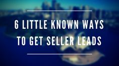 Want more seller leads? There are typical lead gen tactics that work just fine. But here are some not so common ones that really get your leads going....