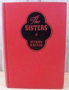 Myron Brinig THE SISTERS © 1937 Grosset & Dunlap Hardcover, No Jacket