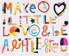 MAKE A LITTLE LOVE & BE A LITTLE FREE. Rachel Castle