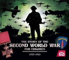 The Story of the Second World War for Children: 1939-1945