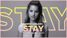 STAY | Annie LeBlanc | Official Music Video - YouTube