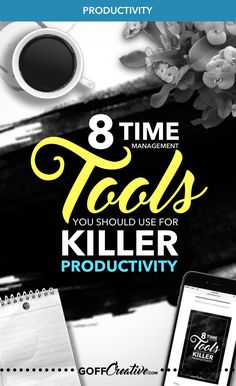 8 Time Management Tools You Should Use For Killer Productivity