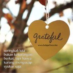 Seringkali kita bukan kekurangan berkat, tapi hanya kurang mengucap syukur saja. Pagi pagi SEMANGAT PAGI & happy MONey DAY - www.belajarforex.biz