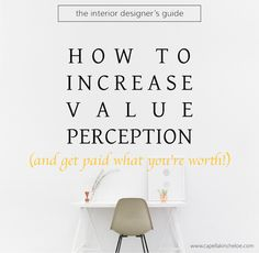Learn the key things to improve the value perception of interior design services and get paid what you're worth. Interior Design Business Plan, Interior Design Website, Best Interior Design, Interior Design Services, Luxury Interior, Business Design, Interior Decorating, Business Tips, Business Planning