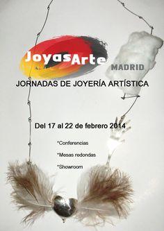 Joyas Arte Madrid -  Jornadas de joyería contemporánea de autor del 17 al 21 de febrero 2014. Exposición del 24 al 12 de marzo 2014.