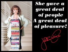 Jackie Collins: She gave a great deal of people a great deal of pleasure.
