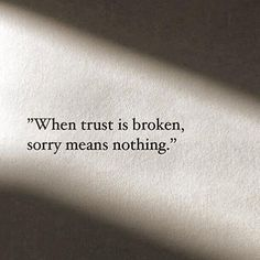 when trust is broken, sorry means nothing but 'you're a Cunt does Quotes Deep Feelings, Mood Quotes, Positive Quotes, Wise Quotes, Inspirational Quotes, Karma Quotes, Deep Thought Quotes, Pretty Quotes, Heartbroken Quotes