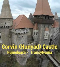Fascinating Facts About Corvin (Hunyad) Castle in Hunedoara - A Medieval Castle in Transylvania - Romania