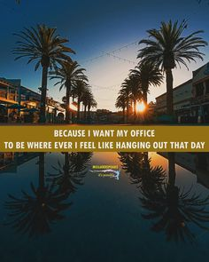 Because I want my office to be wherever I feel like hanging out that day. Ordinary Lives, Feel Like, Hanging Out, Quote Of The Day, Things I Want, Feelings, Quotes, Life, Phrase Of The Day