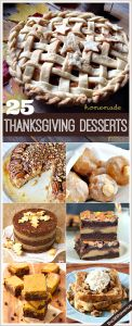 25 Thanksgiving Desserts ~  >Reeses's Gooey Cake Bars >Pecan Pie Cake  >Cranberry Orange Scones  >Pecan Pie Muffins  >Caramel Apple Salad  >Maple Almond Roll  >Apple Praline Baked French Toast >Homemade Salted Caramels  >Peanut Butter Cookie Cups with Salted Caramel Ice Cream & MORE!  Recipe Links @: http://www.the36thavenue.com/2013/11/thanksgiving-dessert-recipes.html?utm_source=feedburner&utm_medium=email&utm_campaign=Feed%3A+The36thAvenue+%28The+36th+Avenue.%29