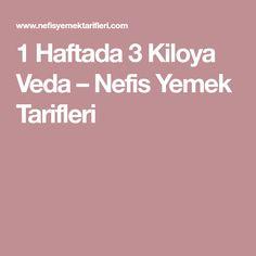 1 Haftada 3 Kiloya Veda – Nefis Yemek Tarifleri