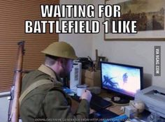 This describes how I feel about Battlefield 1 very accurately.