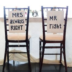 """The bride and groom's chairs were marked with a pair of snarky signs that read, """"Mrs. Always Right"""" and """"Mr. Right."""""""