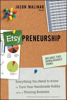 Etsy-preneurship : everything you need to know to turn your handmade hobby into a thriving business by Jason Malinak